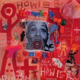 Howie B* – Snatch